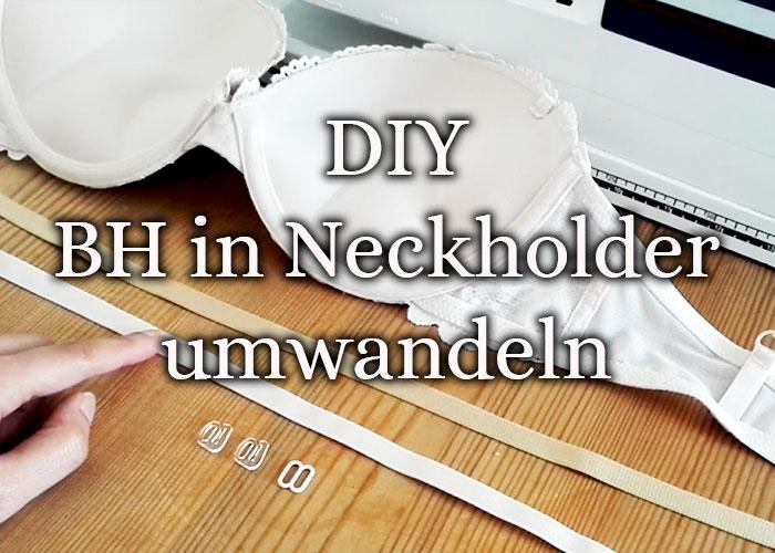 BH in Neckholder umwandeln DIY